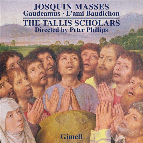 Josquin Masses: Gaudeamus, L'ami Baudichon