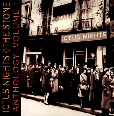 Ictus Nights @ the Stone: Anthology, Vol. 1