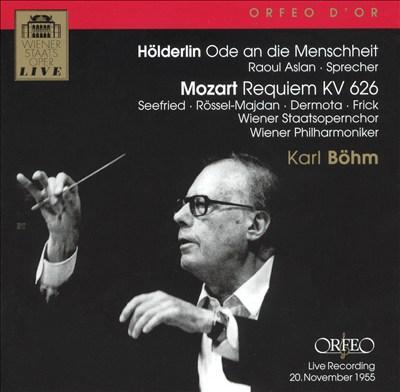 Hölderlin: Ode an die Menschheit; Mozart: Requiem