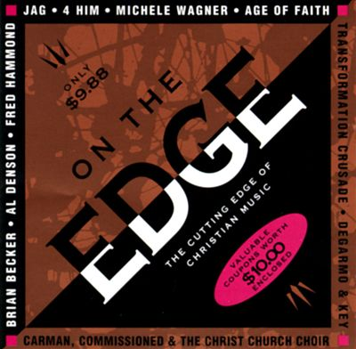 On the Edge: The Cutting Edge of Christian Music