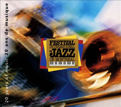 Festival International de Jazz de Montreal: 20 Years of Music - 1980-2000