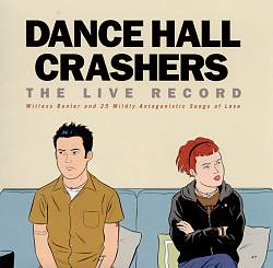 The Live Record: Witless Banter & 25 Mildly Antagonistic Songs About Love