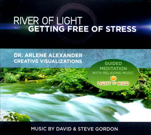 River of Light: Getting Free of Stress: Guided