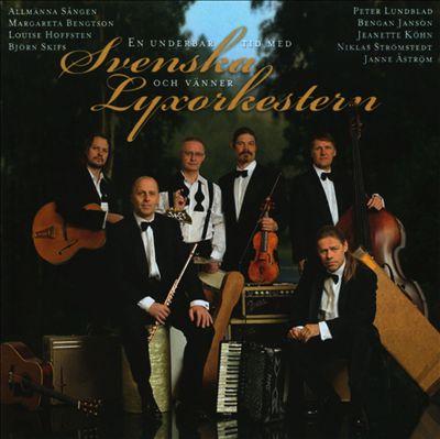 En Underbar Tid med Svenska Lyxorkestern och Vänner