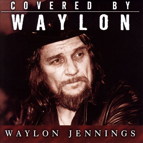 Covered by Waylon