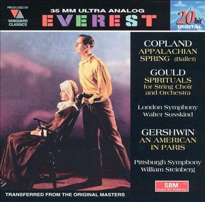 Copland: Appalachian Spring; Gould Spirituals; Gershwin: An American in Paris