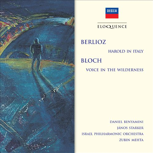Hector Berlioz: Harold in Italy; Ernest Bloch: Voice in the Wilderness