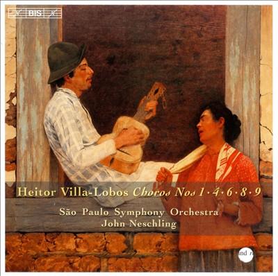Heitor Villa-Lobos: Choros Vol. 2, Nos. 1, 4, 6, 8 & 9