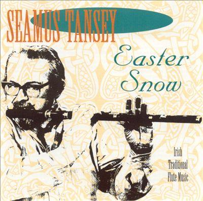 Easter Snow: Irish Traditional Flute Music