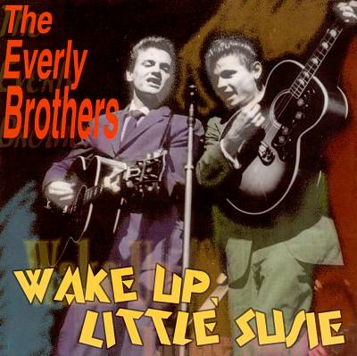 Wake Up Little Susie: The Best of the Everly Brothers