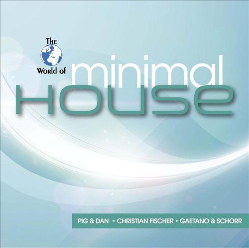 The World of Minimal House