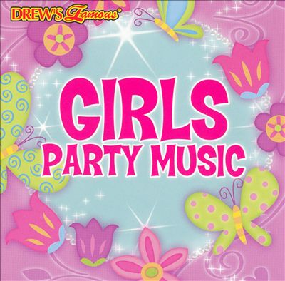 Drew's Famous Girls Party Music [#1]