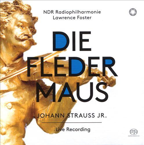 Johann Strauss, Jr.: Die Fledermaus