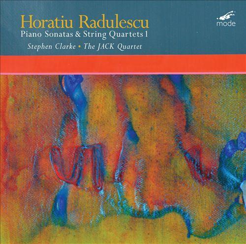 Horatiu Radulescu: Sonatas & String Quartets, Vol. 1