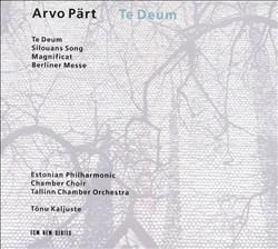 Arvo Pärt: Te Deum; Silovans Song; Magnificat; Berliner Messe