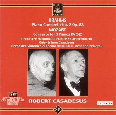 Brahms: Piano Concerto No. 2; Mozart: Concerto for 3 Pianos, KV. 242