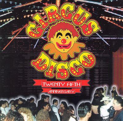 Circus Disco: 25th Anniversary