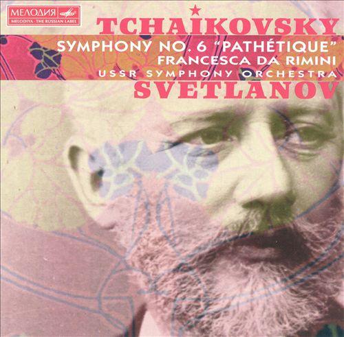 Tchaikovsky: Symphony No.6; Francesca Da Rimini