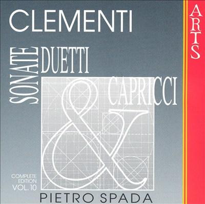 Muzio Clementi: Sonate, Duetti & Capricci, Vol. 10