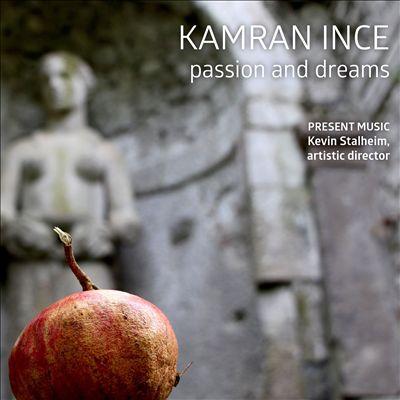 Kamran Ince: Passion and Dreams