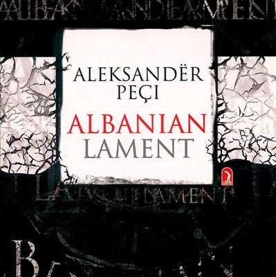 Aleksandër Peçi: Albanian Lament
