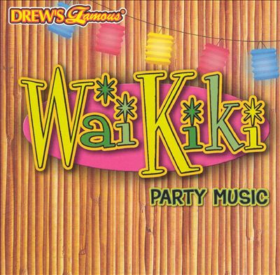 Drew's Famous Waikiki Party Music