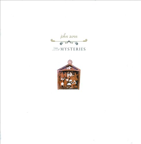 John Zorn: The Mysteries