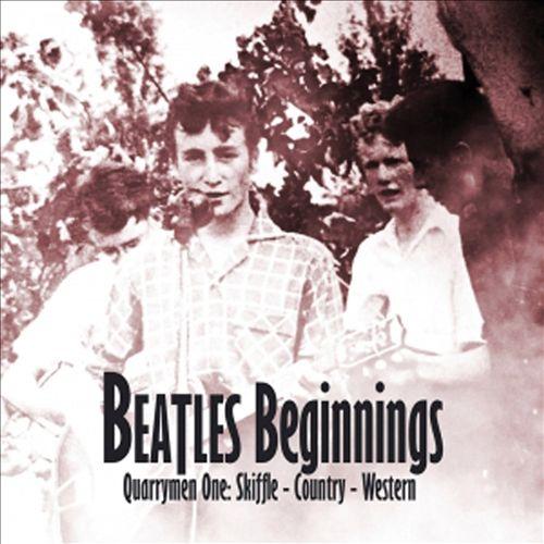 Beatles Beginnings, Vol. 1: Quarrymen - Skiffle - Country - Western