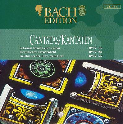 Bach Edition: Cantatas, BWV 36, 184, 129