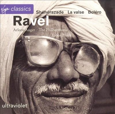 Ravel: Boléro; Pavane pour une infante défunte; La valse; Shéhérazade