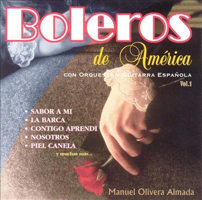 Boleros de America Con Orquesta Y Guitarra Espanola, Vol. 1