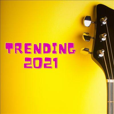 Trending 2021 [March 5]