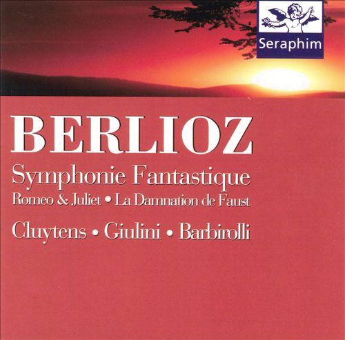 Berlioz: Symphonie Fantastique; Romeo & Juliet; La Damnation de Faust