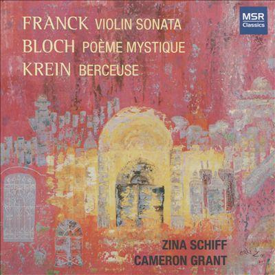 Franck: Violin Sonata; Bloch: Poème Mystique; Krein: Berceuse