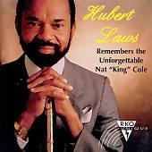 "Hubert Laws Remembers the Unforgettable Nat ""King"" Cole"