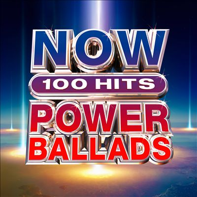 Now 100 Hits: Power Ballads