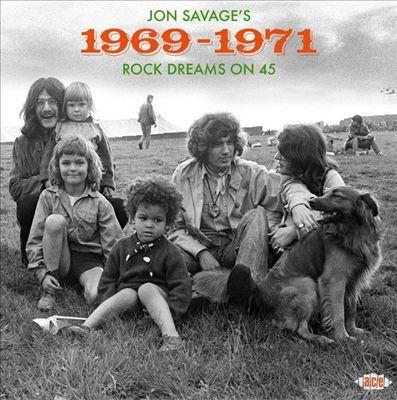 Jon Savage's 1969-1971: Rock Dreams on 45