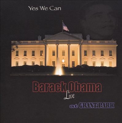 Yes We Can: Barack Obama Live at Grant Park
