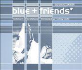 Blue + Friends