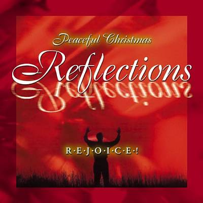 Peaceful Christmas Reflections: Rejoice