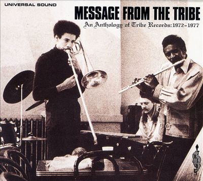 Message from the Tribe: An Anthology of Tribe Records, 1972-1977