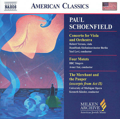 Paul Schoenfield: Concerto for Viola & Orchestra; Four Motets; The Merchant and the Pauper (Excerpts from Act 2)