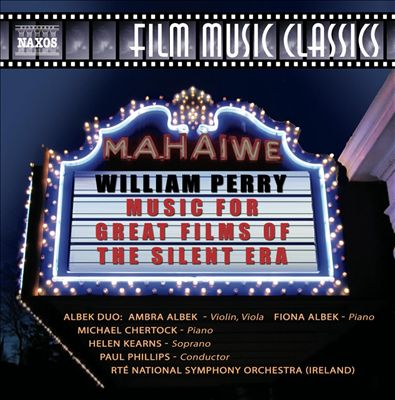 William Perry: Music for the Great Films of the Silent Era
