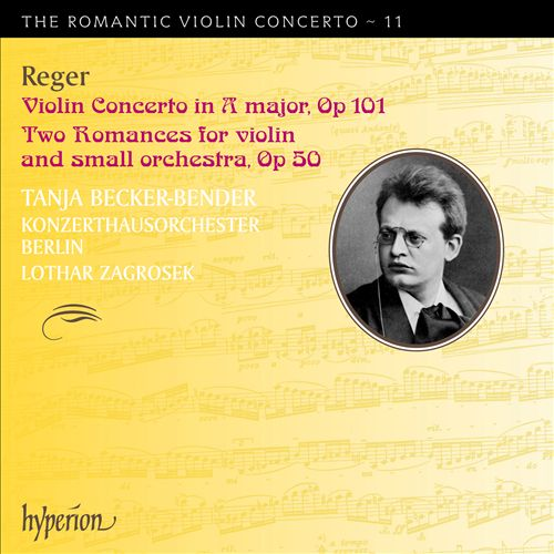 Reger: Violin Concerto, Op. 101; Two Romances, Op. 50