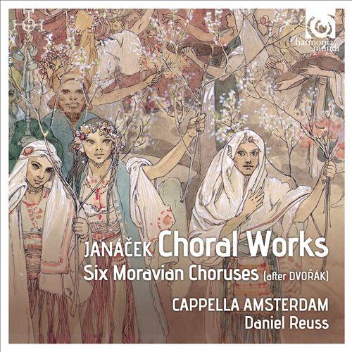 Janácek: Choral Works; Moravian Choruses