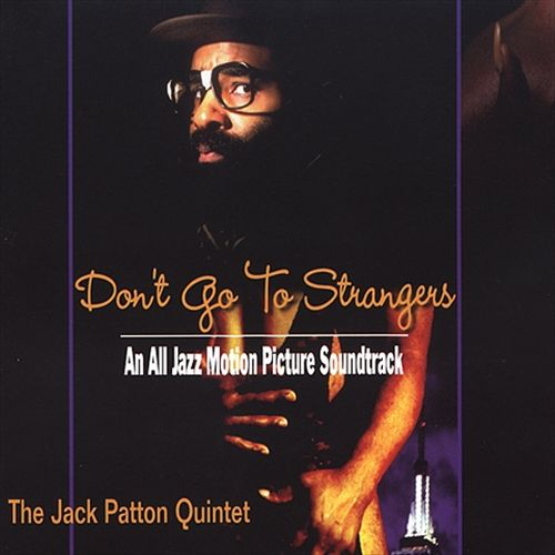 Don't Go to Strangers: An All Jazz Motion Picture
