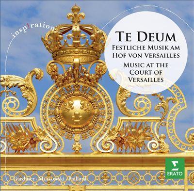 Te Deum: Festliche Musik am Hof von Versailles