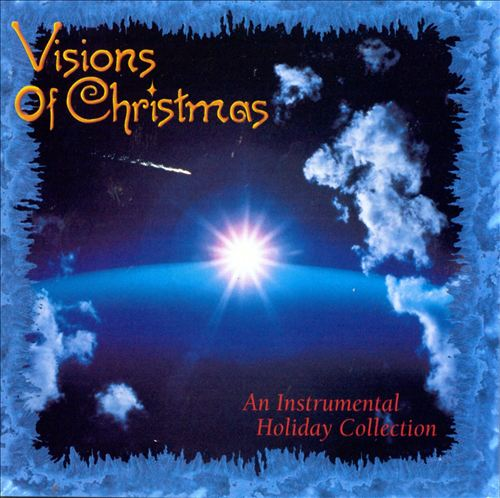 Visions of Christmas: An Instrumental Holiday Collection