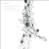 John Zorn: Fragmentations, Prayers and Interjections