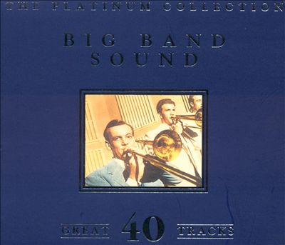 Big Band Sound: The Platinum Collection